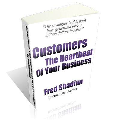 Fred Shadian - Customers The Heartbeat of Your Business